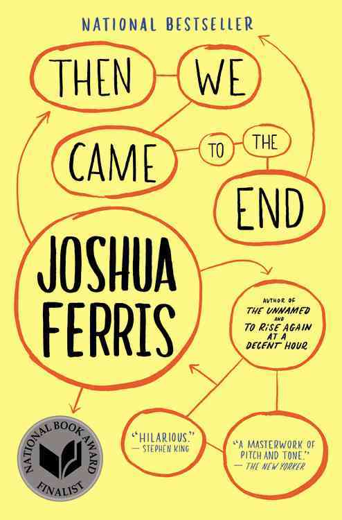 Then We Came to the End By Ferris, Joshua