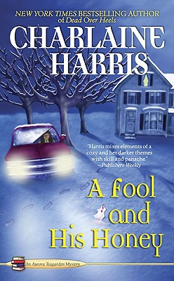 A Fool and His Honey By Harris, Charlaine