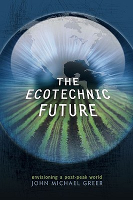 The Ecotechnic Future By Greer, John Michael